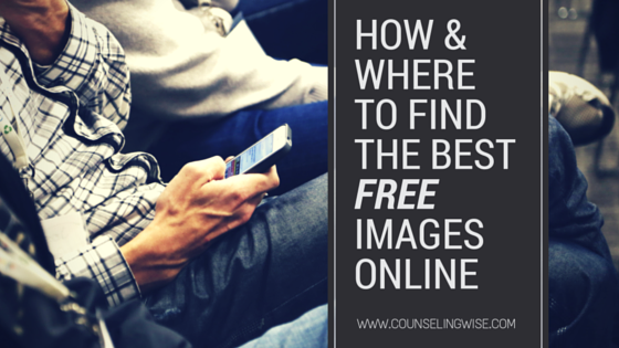 Counseling Wise- How & Where to Find the Best Free Images Online for Your Therapy Practice